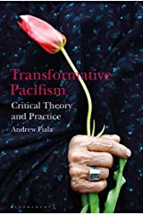Transformative Pacifism: Critical Theory and Practice Kindle Edition
