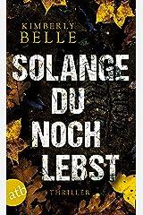 Solange du noch lebst: Thriller (German Edition) Formato Kindle