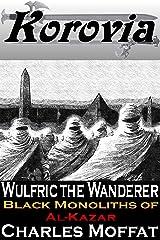 Black Monoliths of Al-Kazar (Wulfric the Wanderer) Kindle Edition