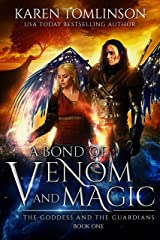 A Bond of Venom and Magic (The Goddess and the Guardians Book 1) Kindle Edition