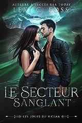 Le Secteur Sanglant (Les Loups du V-Clan t. 1) Format Kindle