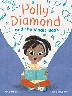 Polly Diamond and the Magic Book: Book 1 (Book Series for Elementary School Kids, Children's Chapter Book for Bookworms)
