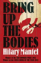 Bring Up the Bodies (The Wolf Hall Trilogy, Book 2)