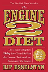 Engine 2 Diet: The Texas Firefighter's 28-Day Save-Your-Life Plan That Lowers Cholesterol and Burns Away the Pounds Paperback
