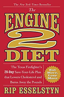 Engine 2 Diet: The Texas Firefighter's 28-Day Save-Your-Life Plan That Lowers Cholesterol and Burns Away the Pounds