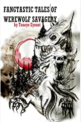 Fangtastic Tales of Werewolf Savagery Kindle Edition