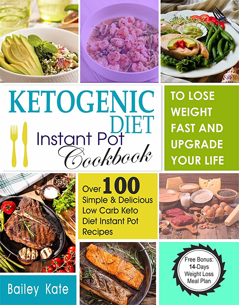 Ketogenic Diet Instant Pot Cookbook To Lose Weight Fast And Upgrade Your Life: Over 100 Simple & Delicious Low-Carb Keto Diet Instant Pot Recipes (Including ... Weight Loss Meal Plan) (English Edition)