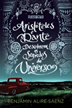 Aristóteles e Dante descobrem os segredos do universo (Portuguese Edition)