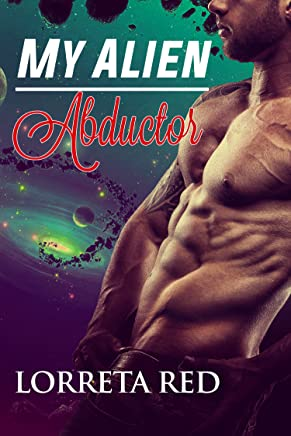 My Alien Abductor (BBW Fantasy Alien Contact Paranormal Invasion Abduction Science Fiction Romance)