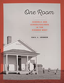 One Room: Schools and Schoolteachers in the Pioneer West