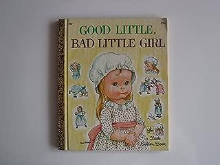 Good Little, Bad Little Girl