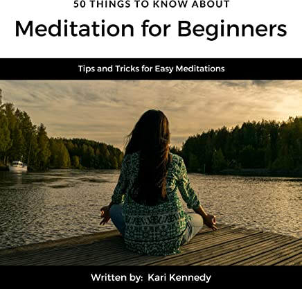 50 Things to Know About Meditation for Beginners: Tips and Tricks for Easy Meditations