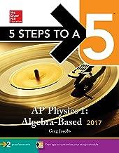 5 Steps to a 5: AP Physics 1: Algebra-Based 2017 (McGraw-Hill 5 Steps to A 5)