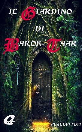 IL GIARDINO DI BAROK-TAAR (CRONACHE DI ATHOM Vol. 3)