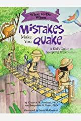 What to Do When Mistakes Make You Quake (A Kid's Guide to Accepting Imperfection) Paperback