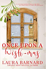Once Upon a Wish-mas: A Laugh Out Loud Sweet Single Dad Romantic Comedy Perfect for Chick Lit Fans Kindle Edition