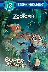 Super Animals! (Disney Zootopia) (Step into Reading) Kindle Edition