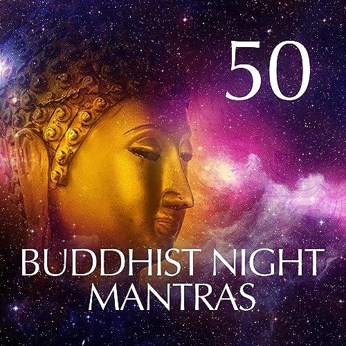 50 Buddhist Night Mantras: Mindfulness Meditation Training