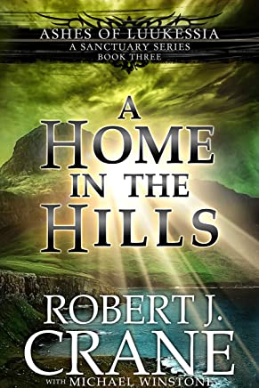 A Home in the Hills: A Sanctuary Series (Ashes of Luukessia Book 3)