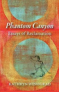 Phantom Canyon: Essays of Reclamation