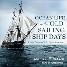 Ocean Life in the Old Sailing Ship Days: From Forecastle to Quarter-Deck