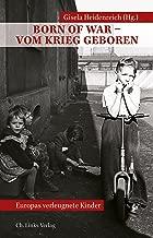 Born of War – Vom Krieg geboren: Europas verleugnete Kinder (Politik & Zeitgeschichte) (German Edition)