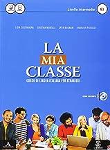 La mia classe. Corso di lingua italiana per stranieri. Livello intermedio (B1). Con CD Audio formato MP3