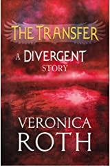 The Transfer: A Divergent Story Kindle Edition