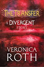The Transfer: A Divergent Story (English Edition)