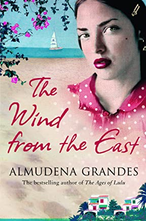 The Wind from the East: A multigenerational story of families at war for fans of Elena Ferrante (English Edition)