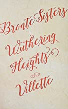 Bronte Sisters Deluxe Edition (Wuthering Heights; Villette) (Romantic Fantasy)