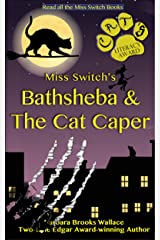 Miss Switch's Bathsheba & The Cat Caper Kindle Edition