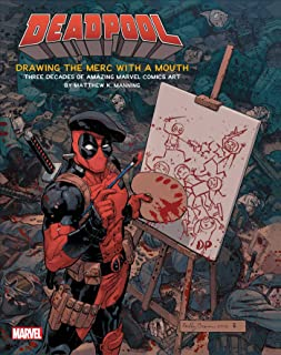 Deadpool: Drawing the Merc with a Mouth: Three Decades of Amazing Marvel Comics Art (1)