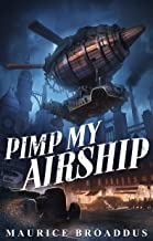 Pimp My Airship: A Naptown by Airship Novel