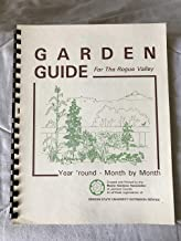 Garden Guide for the Rogue Valley: Year 'Round - Month by Month