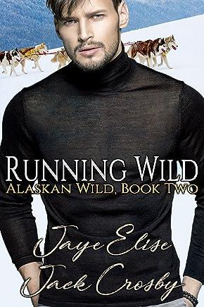 Running Wild (Alaskan Wild Book 2)