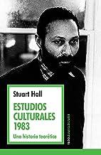 Estudios culturales 1983: Una historia teorética (Espacios del Saber) (Spanish Edition)