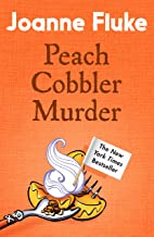 Peach Cobbler Murder (Hannah Swensen Mysteries, Book 7): Rivalry and murder in a deliciously cosy mystery