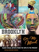 Brooklyn on My Mind: Black Visual Artists from the WPA to the Present