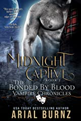 Midnight Captive: Vampire Romance Series for Adults (Bonded by Blood Vampire Chronicles Book 2) Kindle Edition