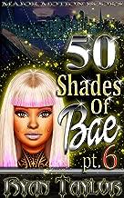 50 Shades Of Bae Pt. 6