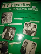 TV Favorites For Hammond Organ Spinet and Pre-Set  All models Including M-100 and L-100 Series. Featuring music from Surfside 6,  77 Sunset Strip,  Hawaiian Eye,  Maverick,  Cheyenne and others