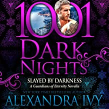 Slayed by Darkness: A Guardians of Eternity Novella (1001 Dark Nights)