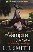 Vampire Diaries Books 1 to 6 (4 Books) Collection Set Pack TV Tie Edition (The Awakening: AND The Struggle Bks. 1 & 2, The...