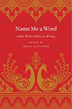 Name Me a Word – Indian Writers Reflect on Writing