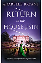 Return to the House of Sin: A heart-racing historical romance, perfect for fans of Netflix's Bridgerton! (Bastards of London, Book 4) Kindle Edition