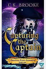 Capturing The Captain (American Pirate Romances Book 1) Kindle Edition