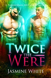 Twice The Were: A Paranormal Menage Romance