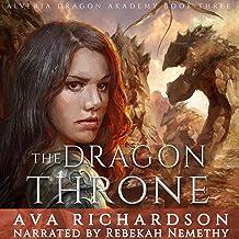The Dragon Throne: Alveria Dragon Akademy, Book 3
