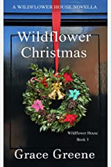 Wildflower Christmas: The Wildflower House Series, Book 3 (A Novella) Kindle Edition